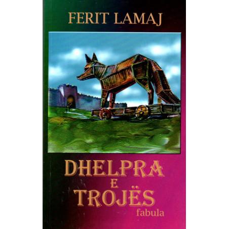 Dhelpra e Trojes, Ferit Lamaj