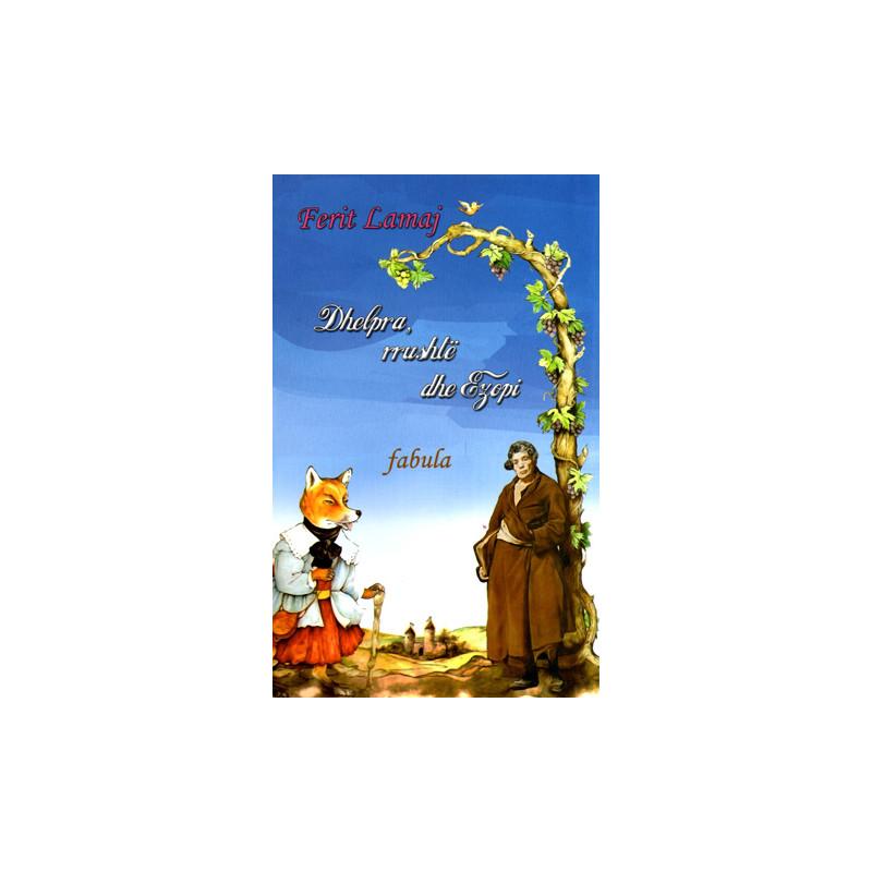 Dhelpra, rrushte dhe Ezopi, Ferit Lamaj