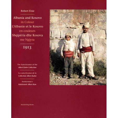 Shqiperia dhe Kosova ne Ngjyra 1913. Album fotografik