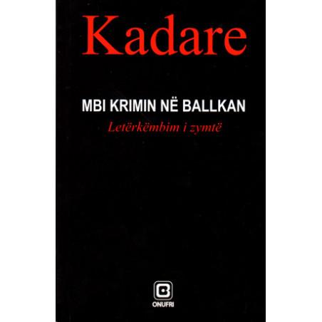 Mbi krimin ne Ballkan, Ismail Kadare