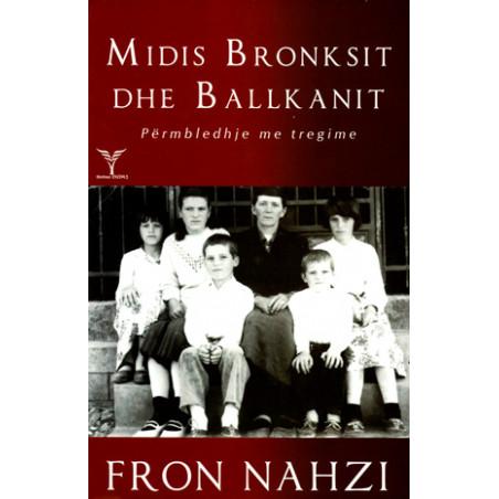 Midis Bronksit dhe Ballkanit, Fron Nahzi