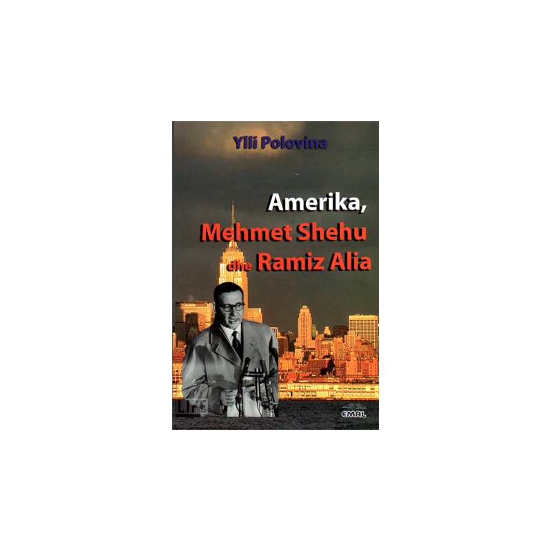 Amerika, Mehmet Shehu dhe Ramiz Alia, Ylli Polovina