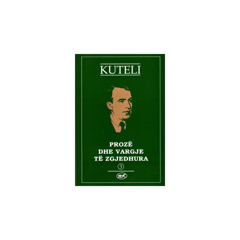 Proze dhe vargje te zgjedhura 3, Mitrush Kuteli