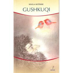 Gushkuqi, Novela boterore