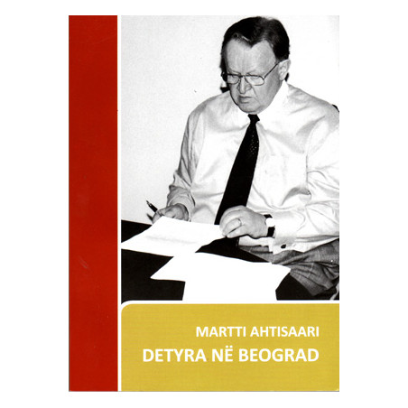Detyra ne Beograd, Martti Ahtisaari