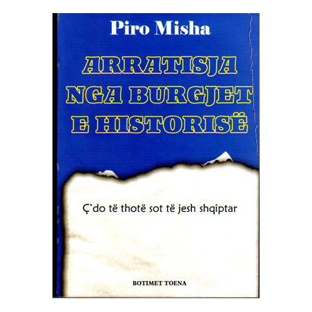 Arratisja nga burgjet e historise, Pirro Misha