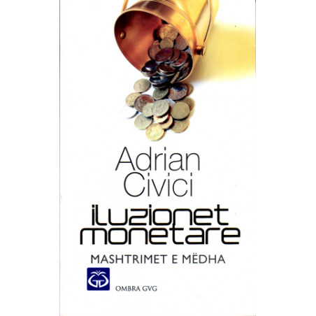 Iluzionet Monetare, Adrian Civici