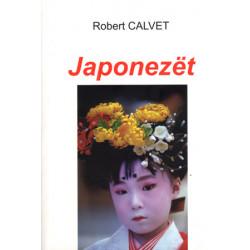 Japonezet - Historia e nje populli, Robert Calvet