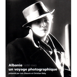 Albania - un voyage photographique (1858 - 1945)
