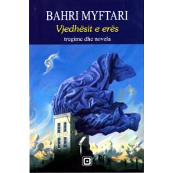 Vjedhesit e eres, Bahri Myftari