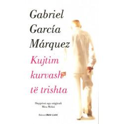 Kujtim kurvash te trishta, Gabriel Garcia Marquez
