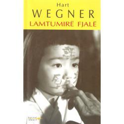 Lamtumire fjale, Hart Wegner