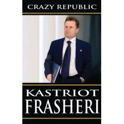 Crazy Republic, Kastriot Frasheri