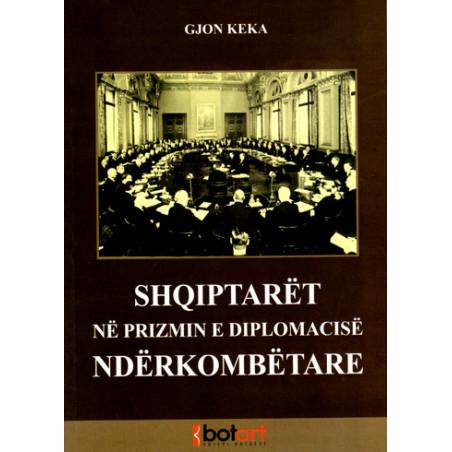 Shqiptaret ne prizmin e diplomacise nderkombetare, Gjon Keka