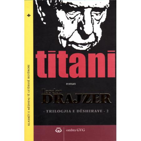 Triologjia e Deshirave 2 - Titani, Teodor Drajzer