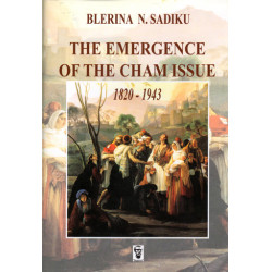 The emergence of the cham issue 1820 - 1943, Blerina N. Sadiku