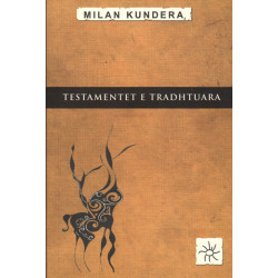 Testamentet e tradhtuara, Milan Kundera