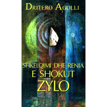 Shkelqimi dhe renia e shokut Zylo, Dritero Agolli