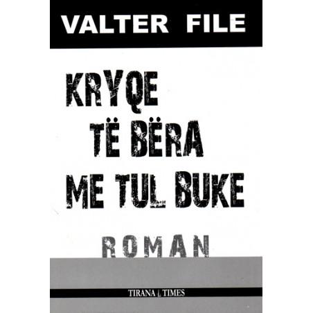 Kryqe te bera me tul buke, Valter File