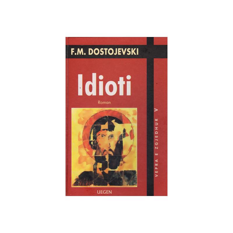 Idioti, Fjodor Mihajllovic Dostojevski