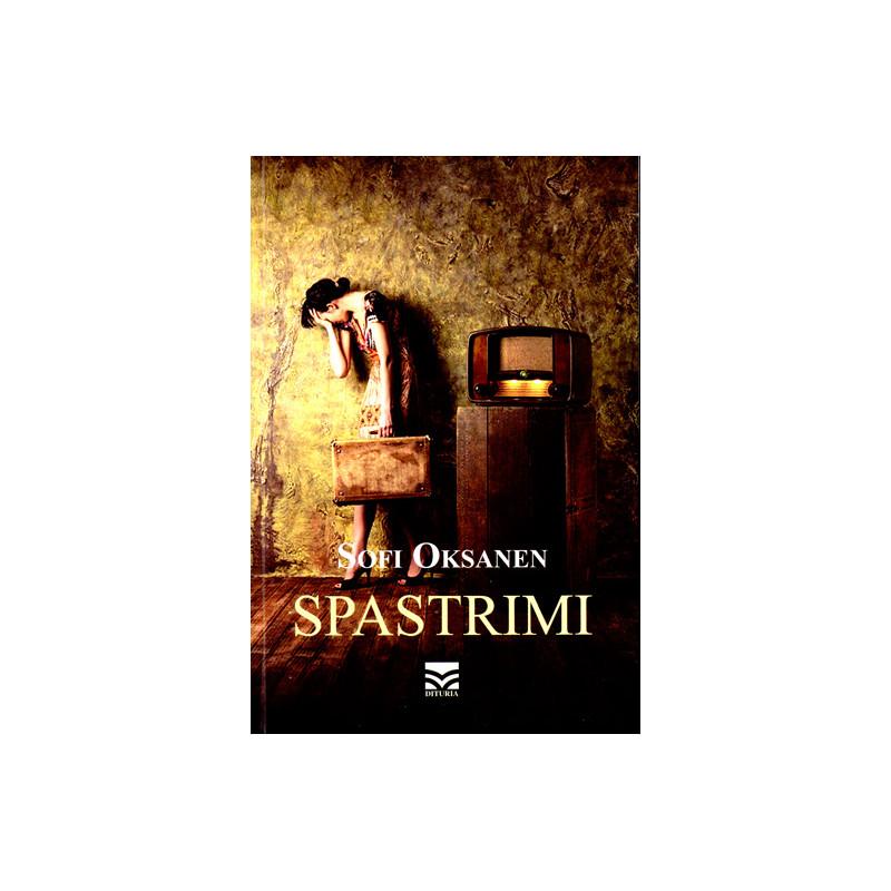 Spastrimi, Sofi Oksanen
