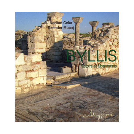 Byllis, Histoire et Monuments, Neritan Ceka, Skender Mucaj