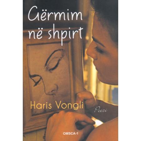 Germim ne shpirt, Haris Vongli