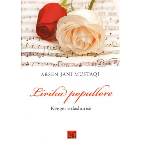 Lirika popullore, Kenget e dashurise, Arsen Jani Mustaqi