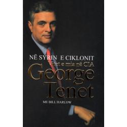 Ne syrin e ciklonit, Vitet e mia ne CIA, George Tenet