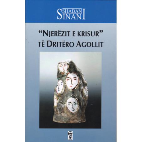 Njerezit e krisur te Dritero Agollit, Shaban Sinani