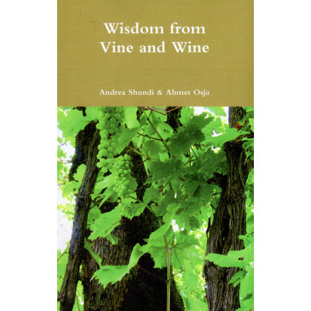 Wisdom from vine and wine, Andrea Shundi, Ahmet Osja