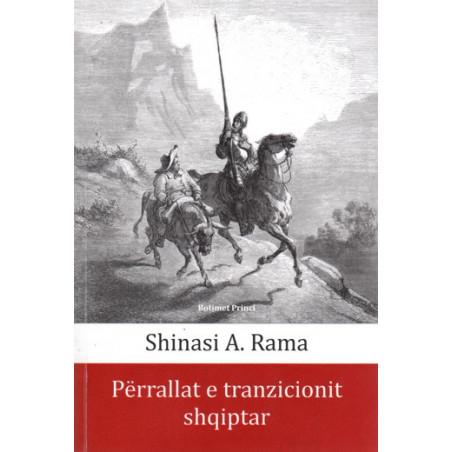 Perrallat e tranzicionit shqiptar, Shinasi A. Rama