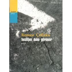 Heshtjen duke germuar, Romeo Collaku