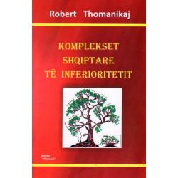 Komplekset shqiptare te inferitoritetit, Robert Thomanikaj