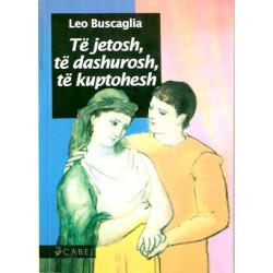 Te jetosh, te dashurosh, te kuptohesh, Leo Buscaglia