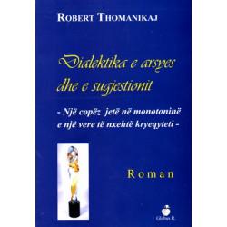 Dialektika e arsyes dhe e sugjestionit, Robert Thomanikaj