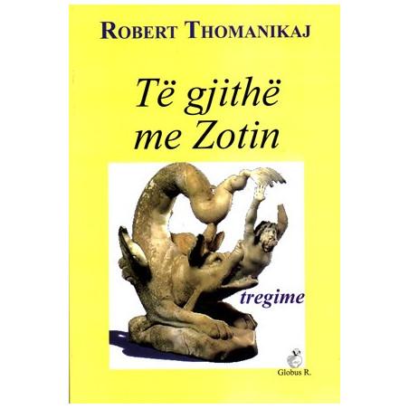 Te gjithe me Zotin, Robert Thomanikaj