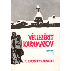Vellezerit Karamazov, vol 1, Fjodor Dostojevski