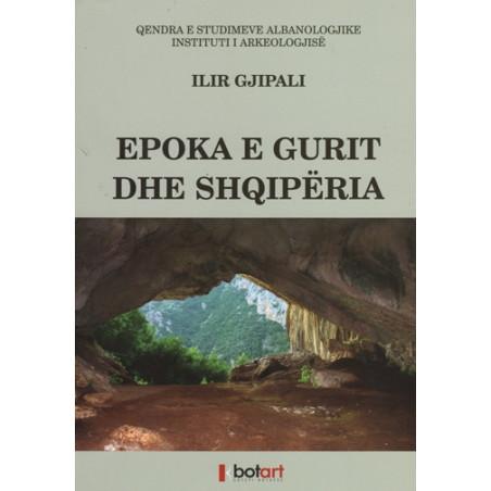 Epoka e Gurit dhe Shqiperia, Ilir Gjipali