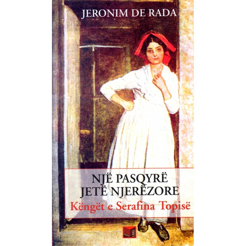 Kenget e Serafina Topise, Jeronim de Rada