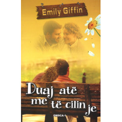 Duaj ate me te cilin je, Emily Giffin