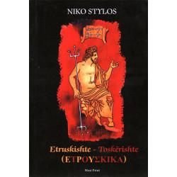 Etruskishte - toskerishte, Niko Stylos