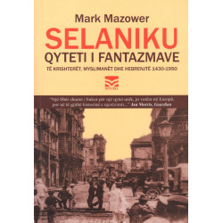 Selaniku qyteti i fantazmave, Mark Mazower