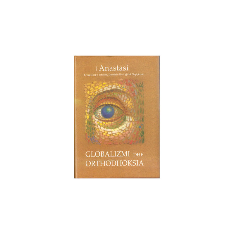 Orthodoksia dhe Globalizimi, Anastasi