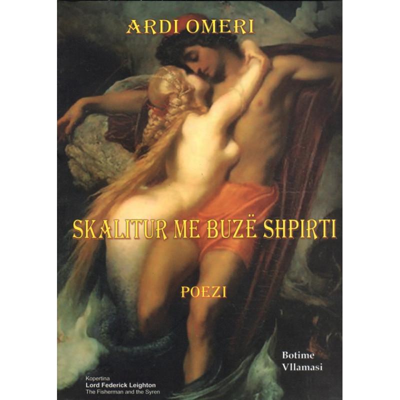 Skalitur me buze shpirti, Ardi Omeri