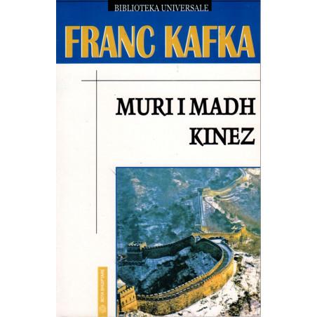 Muri i Madh Kinez, Franc Kafka