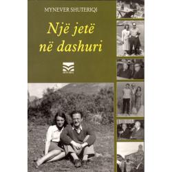 Një jete ne dashuri, Mynever Shuteriqi