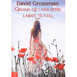Gruaja qe i arratisej lajmit te keq, David Grossman