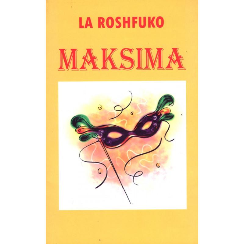 Maksima, La Roshfuko