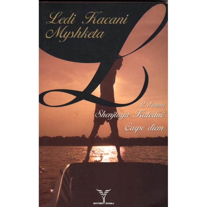 Dy drama, Ledi Kacani Myshketa